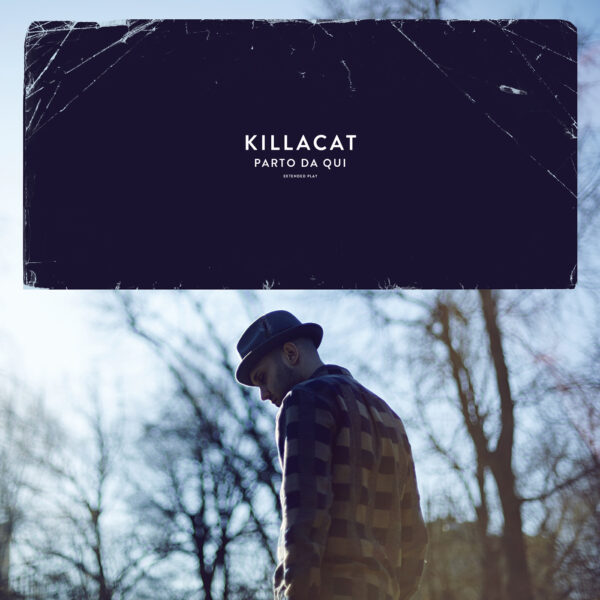 Killacat-album-cd-ep-parto-da-qui-2015-spotify