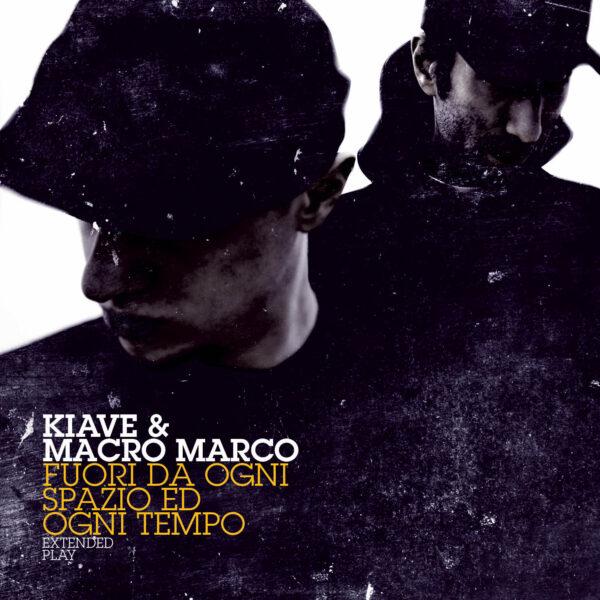 Kiave-&-Macro-Marco-Fuori-Da-Ogni-Spazio-Ed-Ogni-tempo-album-2011